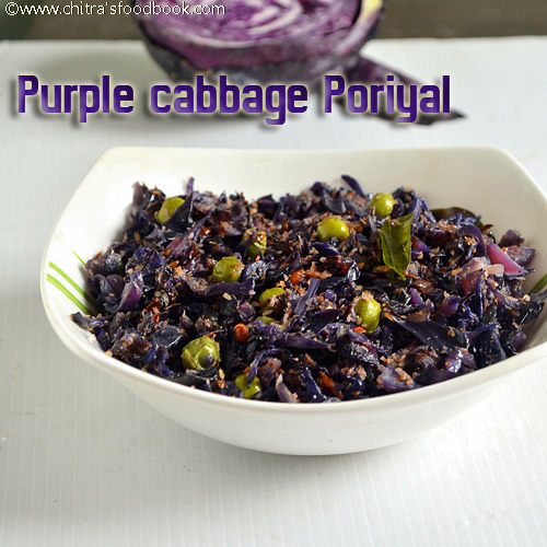 Purple Cabbage Red Cabbage Poriyal Recipe Chitra S Food Book