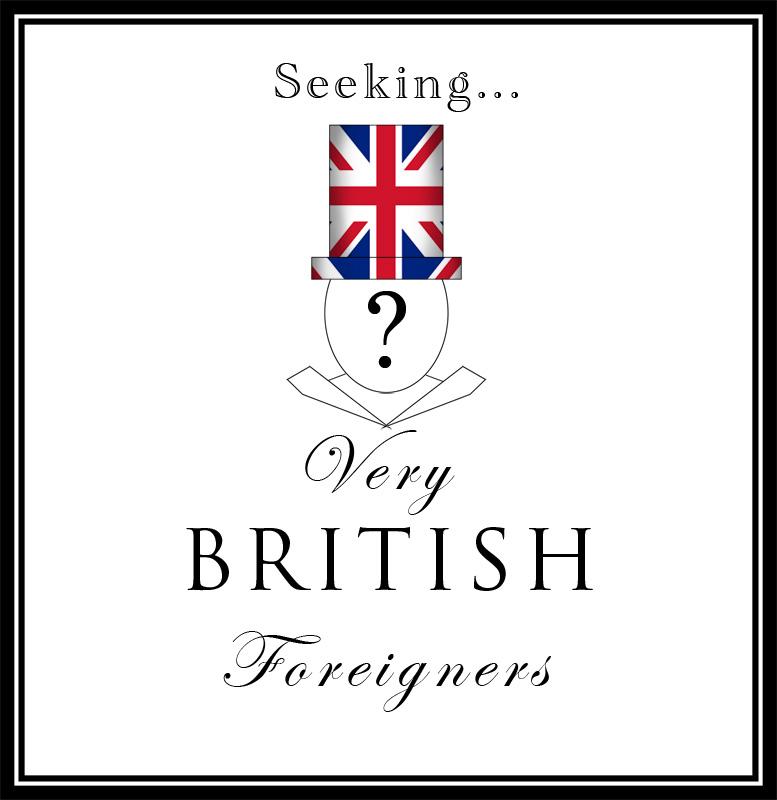 Seeking: very British foreigners