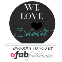 FabFashionaire LinkUp | We love SHORTS