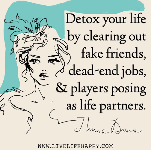detox your life by clearing out fake friends dead end