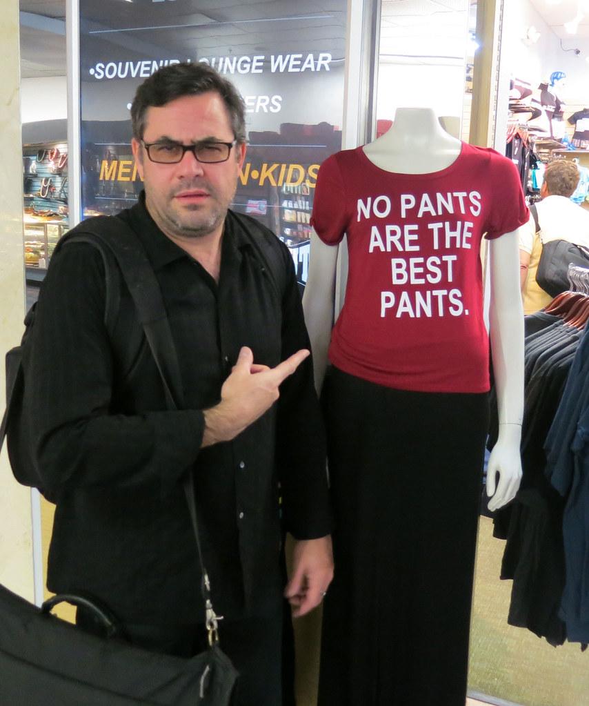 """""""No pants is the best pants"""""""