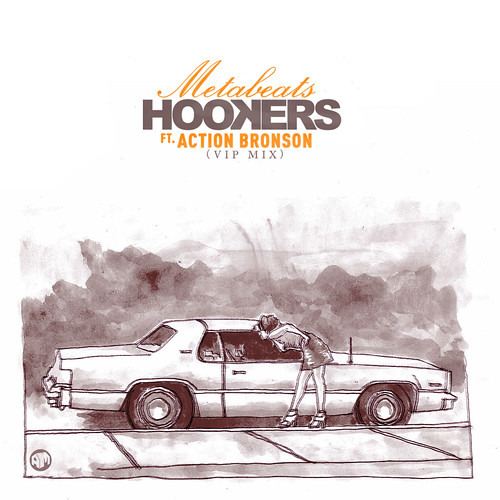 Metabeats ft. Action Bronson 'Hookers' VIP RMX