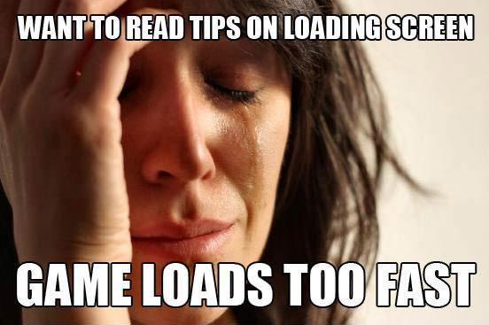 Game loads too fast