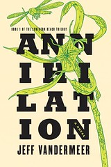 Annihilation (Southern Reach Trilogy #1) by Jeff VanderMeer