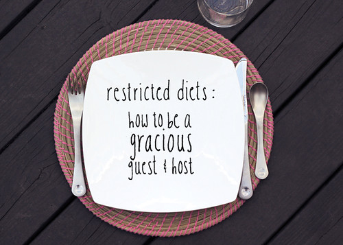 Restricted Diets: How To Be A Gracious Guest & Host