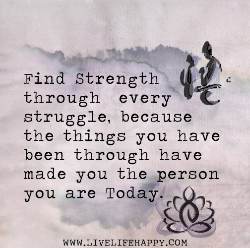 You Have The Strength Quotes: Find Strength Through Every Struggle, Because The Things