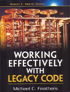 Feathers, Michael C. - Working Effectively with Legacy Code
