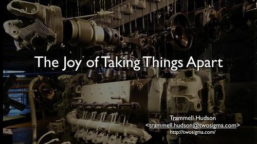 The Joy of Taking Things Apart