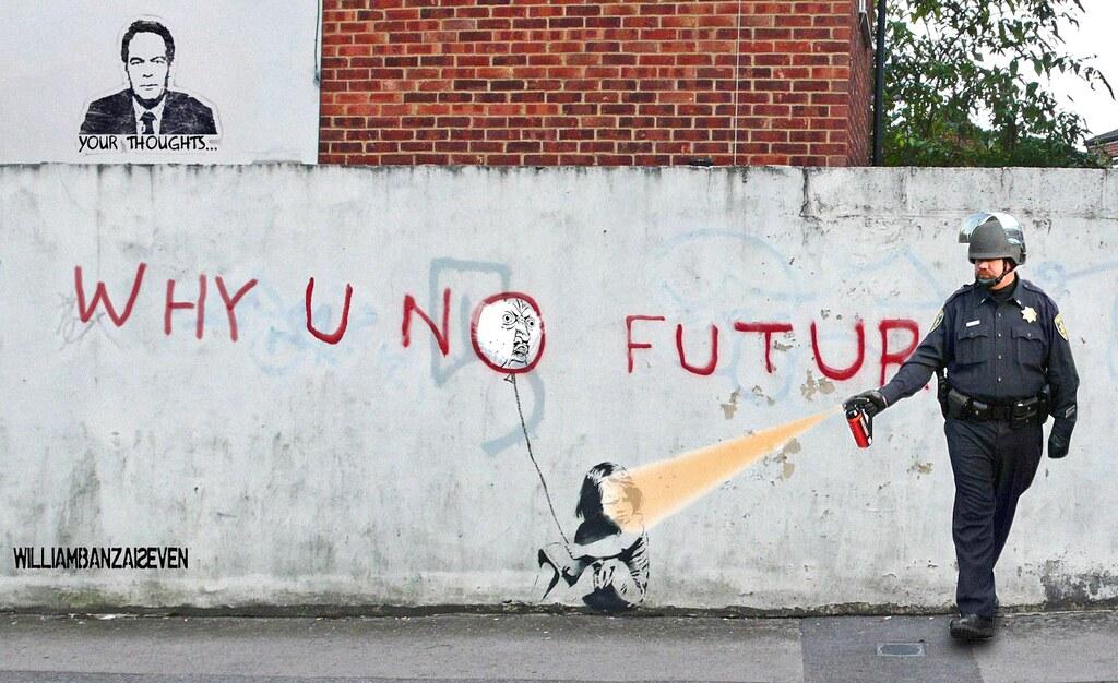 WHY YOU NO FUTURE?