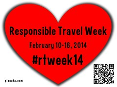 Share the love! Hashtag #rtweek14 = Responsible Travel Week, February 10-16
