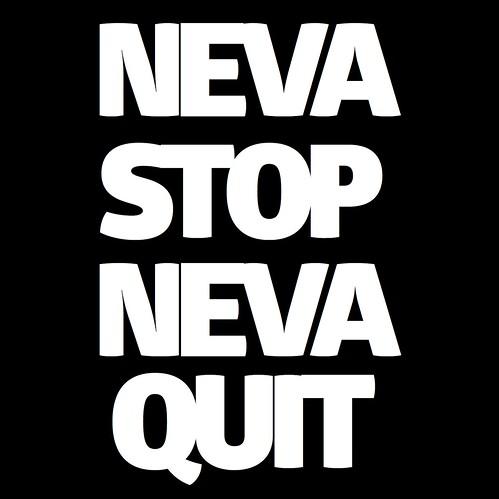 NEVA STOP NEVA QUIT (.COM)