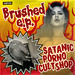 Satanicpornocultshop / Brushed e.p.