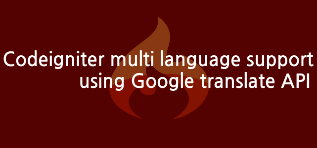 Codeigniter multi language support using Google translate API