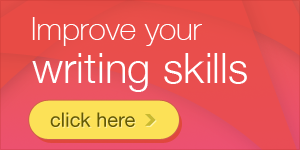 Learn how to improve your writing skills!