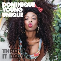 Dominique Young Unique – Throw It Down