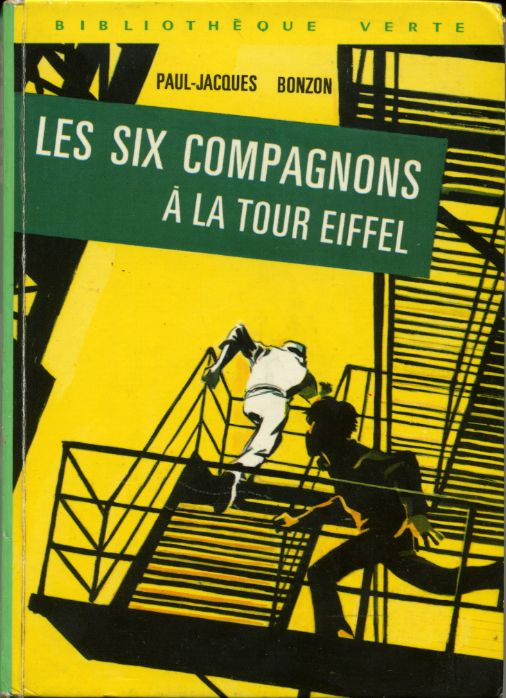 Les six compagnons à la tour Eiffel, by Paul Jacques BONZON