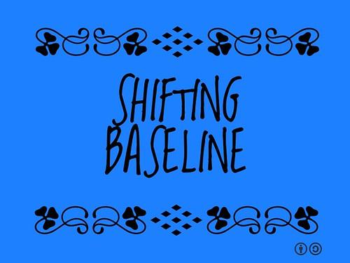 Buzzword Bingo: Shifting Baseline