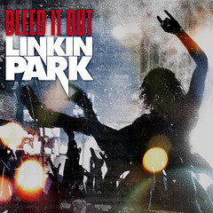 Linkin Park – Bleed It Out