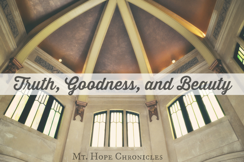 Truth, Goodness, and Beauty