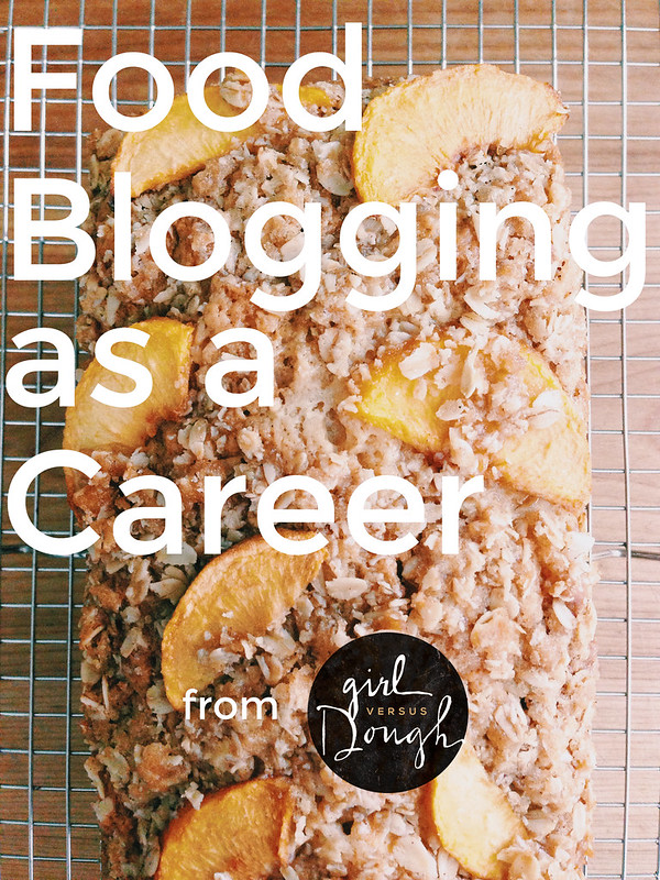 Food Blogging as a Career | girlversusdough.com