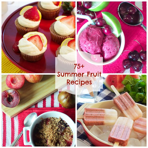 75+ Summer Fruit Recipes Roundup