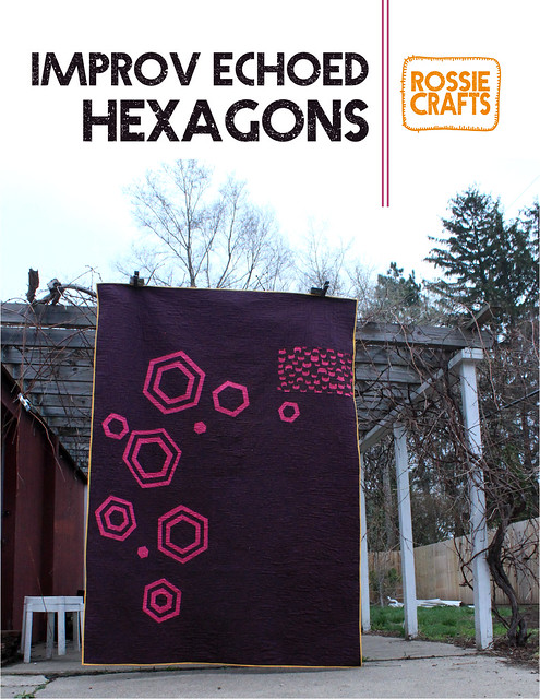 Improv Echoed Hexagons Quilt Pattern from Rossie Crafts