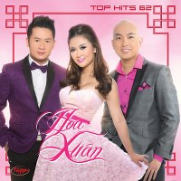 Nhiều Nghệ Sỹ – Hoa Xuân (Top Hits 62) (2014) (MP3) [Album]