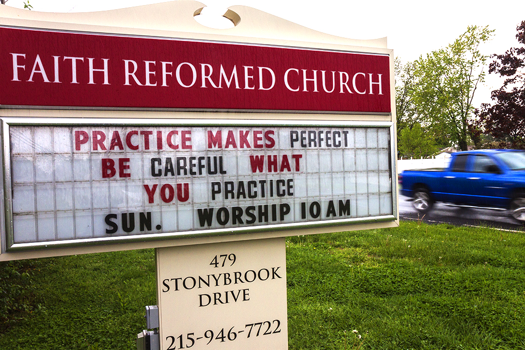 PRACTICE-MAKES-PERFECT-BE-CAREFUL-WHAT-YOU-PRACTICE--Levittown-(PA)