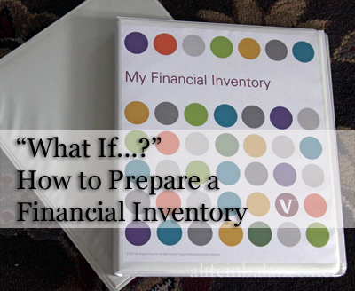 what if the unexpected happened?: how to prepare a personal financial inventory
