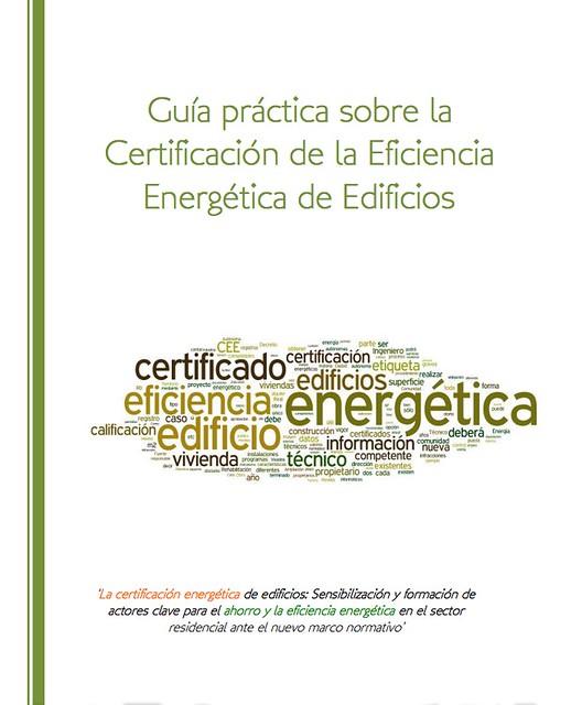 Guía Práctica sobre la Certificación de la Eficiencia Energética de Edificio