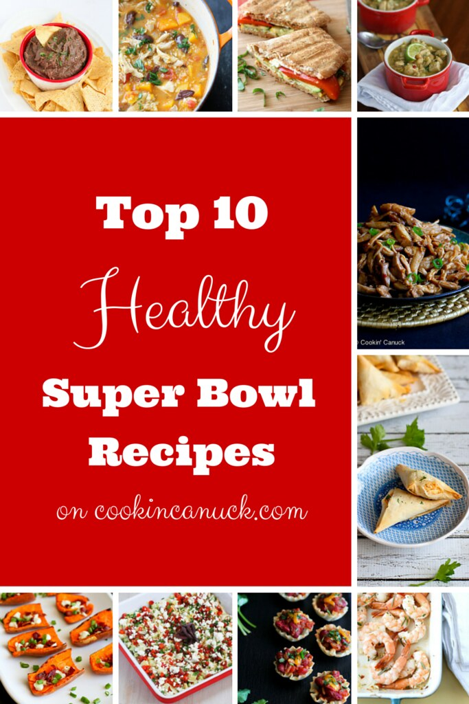 Top 10 Healthy Super Bowl Recipes...And great for any time of the year! | cookincanuck.com
