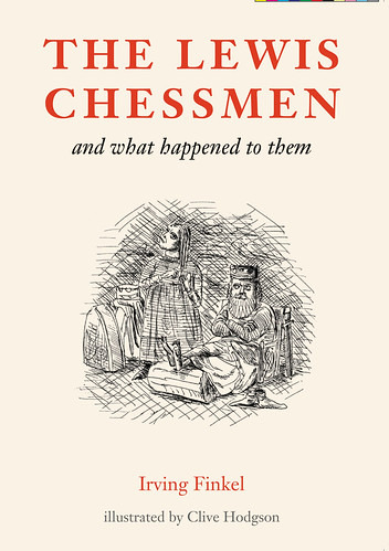 Irving Finkel and Clive Hodgson, The Lewis Chessmen