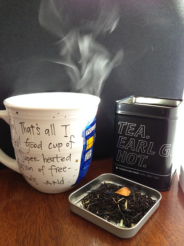 Tea. Earl Grey. Hot.