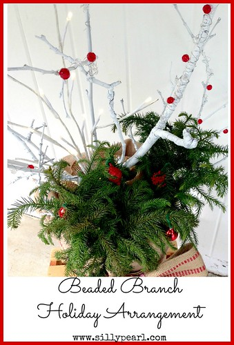 DIY Beaded Branch Holiday Arrangement - The Silly Pearl