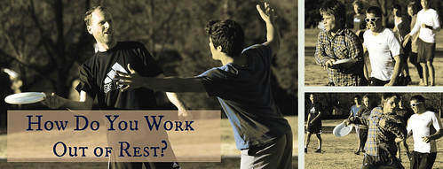 How Do You Work Out of Rest