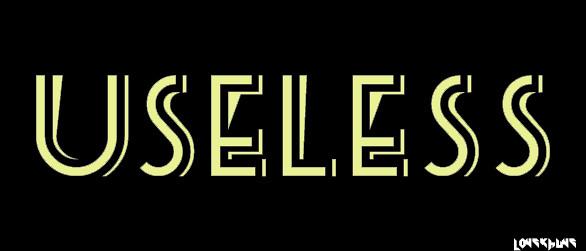 Useless.