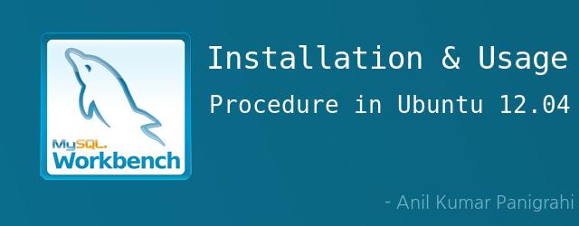 Installation and usage procedure of MySql Workbench in
