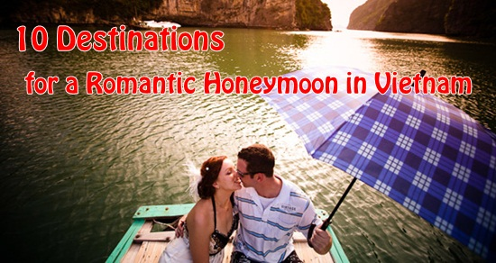 10 Destinations for a Romantic Honeymoon in Vietnam