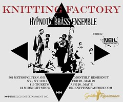 2/22 -Sat - Opening up for the Hypnotic Brass Ensemble @ the Knitting Factory NYC