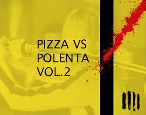 Pizza Vs Polenta Vol 2.jpg