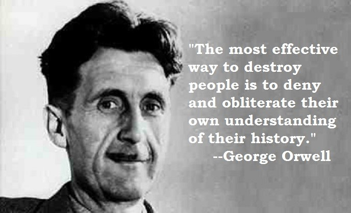 """The most effective way to destroy people…"" –George Orwell motivational inspirational love life quotes sayings poems poetry pic picture photo image friendship famous quotations proverbs"