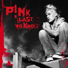 Pink – Last to Know