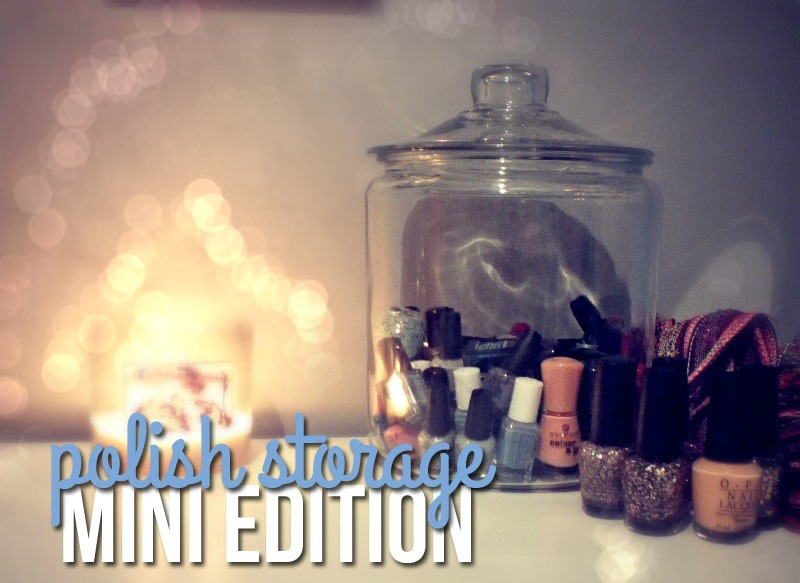 Nail Polish Storage | Mini Edition