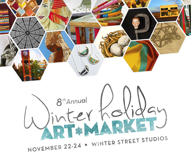The 8th Annual Winter Holiday Art Market is November 22-24th at Winter Street Studios, brought to you by Fresh Arts!