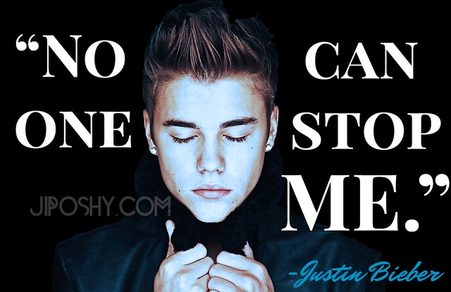 JUSTIN BIEBER QUOTES NO ONE CAN STOP ME INSPIRATIONAL LOVE