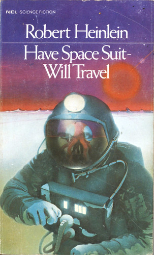 Have Space Suit - Will Travel by Robert Heinlein. NEL 1971. Cover artist unknown