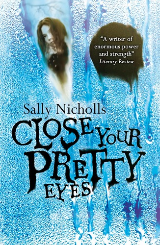 Sally Nicholls, Close Your Pretty Eyes