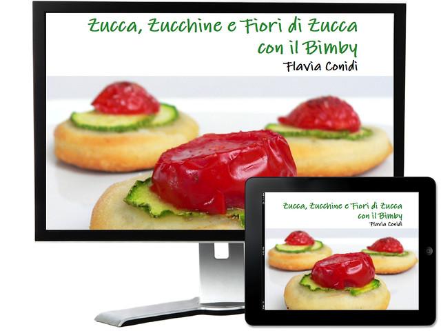 Zucca, Zucchine e Fiori di Zucca col Bimby: Ricettario E-Book
