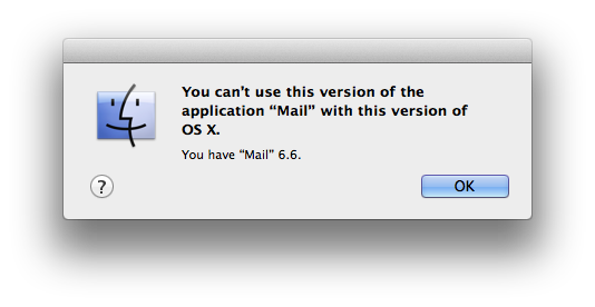 "You can't use this version of the application ""Mail"" with this version of OS X."