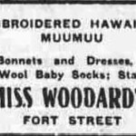 Fri, 2016-05-27 10:45 - Miss Woodard's Embroidered Hawaiian Muumuu Evening bulletin, October 26, 1911, Page 2 chroniclingamerica.loc.gov/lccn/sn82016413/1911-10-26/ed-...  Hawaii Digital Newspaper Project hdnpblog.wordpress.com/